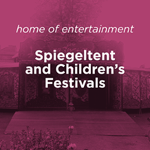 Spiegeltent and Childrens Festival