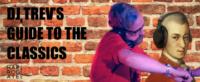 DJ Trevs Guide To The Classics